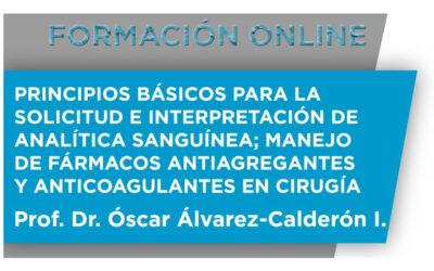Formación Online: Principios básicos para la solicitud e interpretación de analítica sanguínea; Manejo de fármacos antiagregantes y anticoagulantes en cirugía.