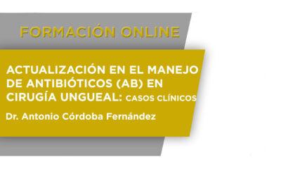 Actualización en el manejo de Antibióticos (AB) en Cirugía Ungueal